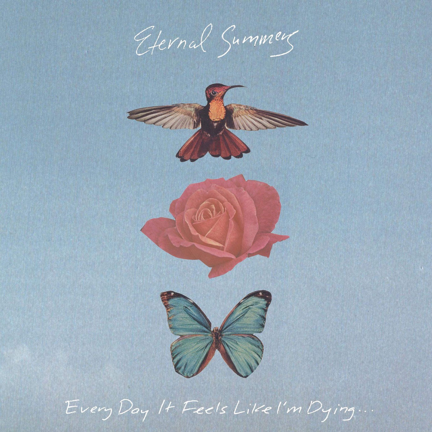 Eternal Summers' Every Day It Feels Like I'm Dying